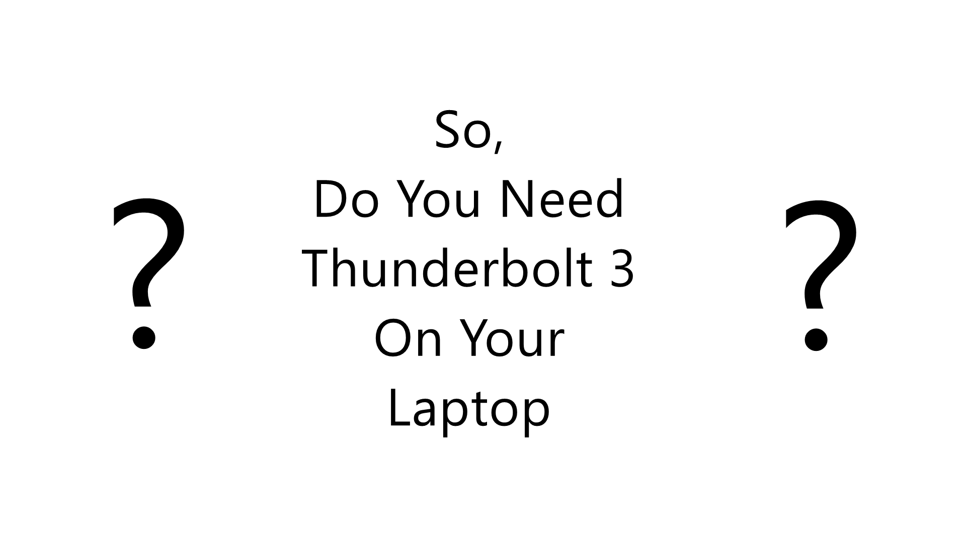 Thunderbolt 3 Usability Explained